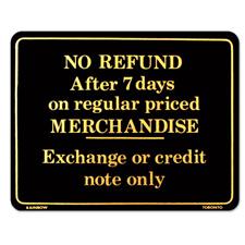 NO REFUND AFTER 7 DAYS ON REGULAR PRICED MERCHANDISE Sign
